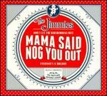 Mama Said Nog You Out [Barnes & Noble Exclusive]
