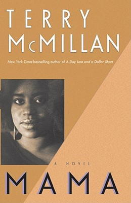 Mama: Using the Power of Pleasure to Have Your Way with the World - McMillan, Terry