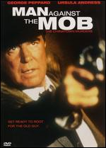 Man Against the Mob: The Chinatown Murders - Michael Pressman
