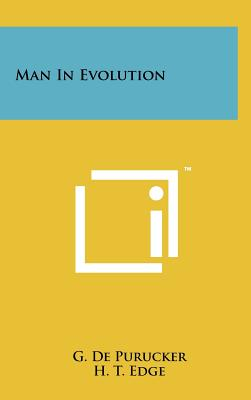 Man in Evolution - De Purucker, G, and Edge, H T (Foreword by)