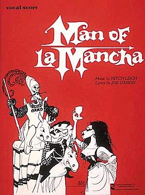 Man of La Mancha: Vocal Score - Leigh, Mitch (Composer), and Darion, Joe (Composer)