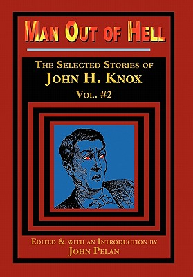 Man Out of Hell - Knox, John H, Professor, and Pelan, John (Introduction by), and O'Keefe, Gavin L (Designer)