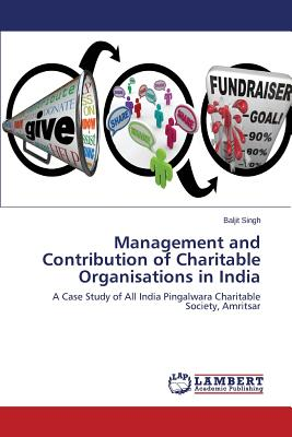 Management and Contribution of Charitable Organisations in India - Singh Baljit