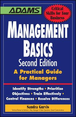 Management Basics: A Practical Guide for Managers - Gurvis, Sandra