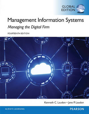 Management Information Systems, Global Edition - Laudon, Kenneth C., and Laudon, Jane P.