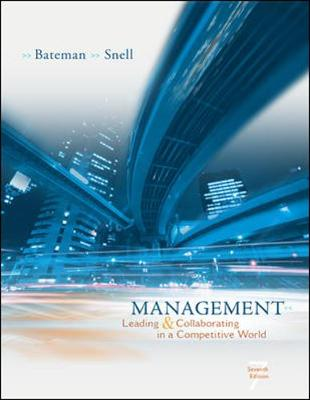 Management: Leading and Collaborating in the Competitive World with Online Learning Center Access Card - Bateman, Thomas S, and Snell, Scott A, and Bateman Thomas