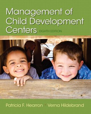 Management of Child Development Centers with Enhanced Pearson Etext -- Access Card Package - Hearron, Patricia F, and Hildebrand, Verna P