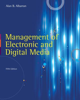 Management of Electronic and Digital Media - Albarran, Alan B