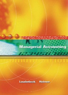 Managerial Accounting - Louderback, Joseph G, and Holmen, Jay