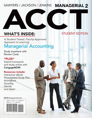 Managerial Acct2 (with Cengagenow with eBook Printed Access Card) - Sawyers, Roby, and Jackson, Steve, and Jenkins, Greg