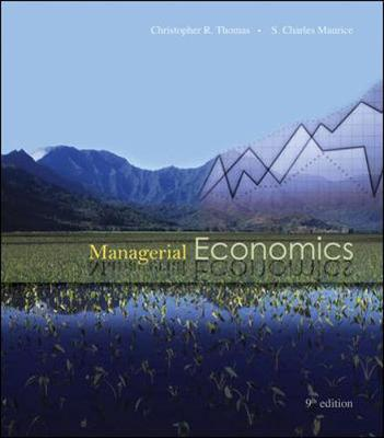 Managerial Economics with Student CD - Thomas, Christopher R, and Maurice, S Charles, and Thomas, Christopher