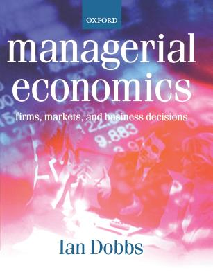 Managerial Economics - Dobbs, Ian M