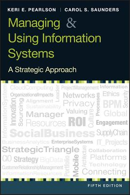 Managing and Using Information Systems: A Strategic Approach - Pearlson, Keri E