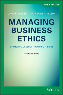 Managing Business Ethics: Straight Talk about How to Do It Right - Trevino, Linda K., and Nelson, Katherine A.
