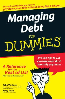 Managing Debt for Dummies - Ventura, John, and Reed, Mary
