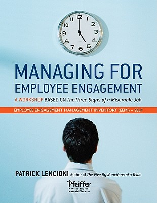 Managing for Employee Engagement: Self Assessment - Lencioni, Patrick M.