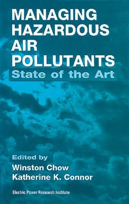 Managing Hazardous Air Pollutants: State of the Art - Chow, Winston, and Connor, Katherine