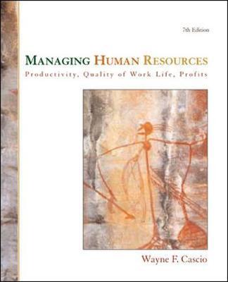 Managing Human Resources: Productivity, Quality of Work Life, Profits - Cascio, Wayne F