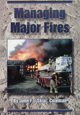 Managing Major Fires - Coleman, John F