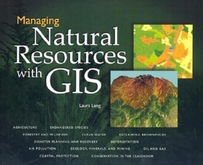 Managing Natural Resources with GIS - Lang, Laura