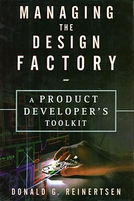 Managing the Design Factory - Reinertsen, Donald
