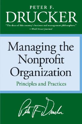 Managing the Non-Profit Organization: Principles and Practices - Drucker, Peter F