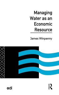 Managing Water as an Economic Resource - Winpenny, James