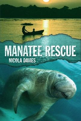 Manatee Rescue - Davies, Nicola, Dr.