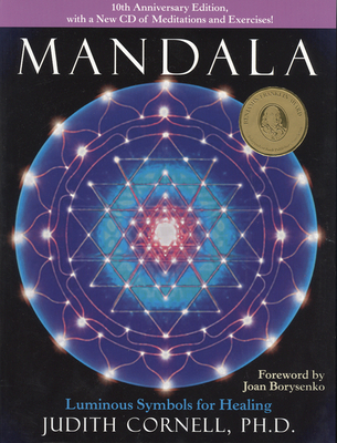 Mandala: Luminous Symbols for Healing - Cornell, Judith, PH D, and Borysenko, Joan, PH.D. (Foreword by), and Borysenko, Miron (Foreword by)