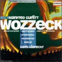 Manfred Gurlitt: Wozzeck - Anton Scharinger (bass baritone); Celina Lindsley (soprano); Christiane Berggold (mezzo-soprano); Endrik Wottrich (tenor);...