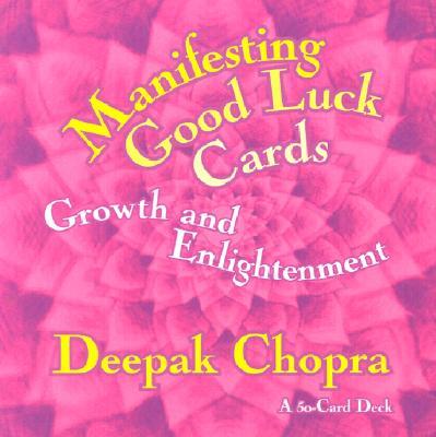 Manifesting Good Luck Cards: Growth and Enlightenment - Chopra, Deepak