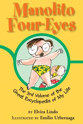 Manolito Four-Eyes: The 3rd Volume of the Great Encyclopedia of My Life - Lindo, Elvira