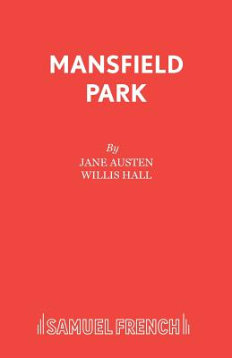 Mansfield Park - Austen, Jane, and Hall, Willis (Adapted by)