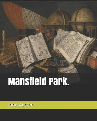 Mansfield Park. - Austen, Jane