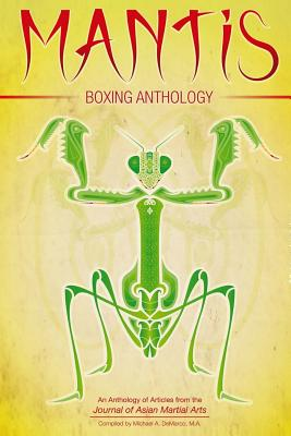 Mantis Boxing Anthology - Eisen Ph D, Martin, and Amos Ph D, Daniel, and Edwards, Dwight