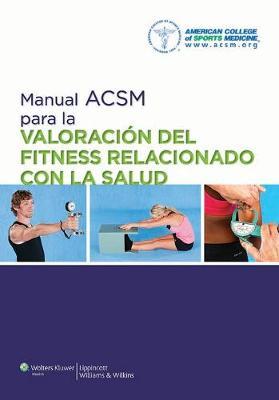 Manual ACSM Para La Valoracion del Fitness Relacionado Con La Salud - American College of Sports Medicine (Acsm)