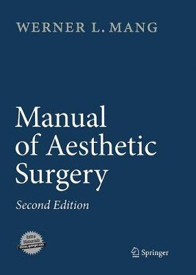 Manual of Aesthetic Surgery - Mang, Werner