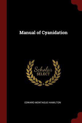 Manual of Cyanidation - Hamilton, Edward Montague