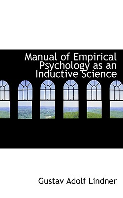 Manual of Empirical Psychology as an Inductive Science - Lindner, Gustav Adolf