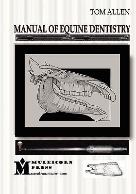Manual of Equine Dentistry - Allen, Tom