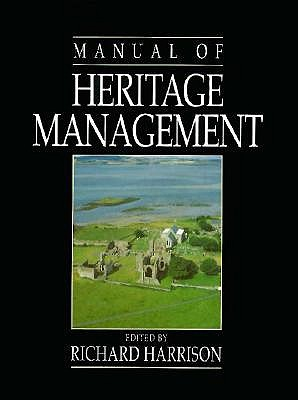 Manual of Heritage Management - Harrison, Richard