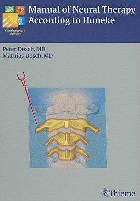 Manual of Neural Therapy According to Huneke - Dosch, Peter, and Dosch, Mathias