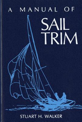 Manual of Sail Trim - Walker, Stuart H