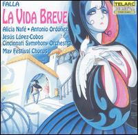 Manuel De Falla: La Vida Breve - Alicia Nafé (mezzo-soprano); Antonio Ordoñez (tenor); Carmelo Martinez (flamenco guitar); Catherine Keen (mezzo-soprano);...
