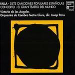 Manuel de Falla: Siete Canciones Populares Españolas; Concerto; El Gran Teatro del Mundo