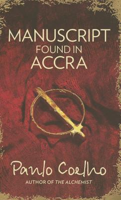 Manuscript Found in Accra - Coelho, Paulo, and Costa, Margaret Jull (Translated by)