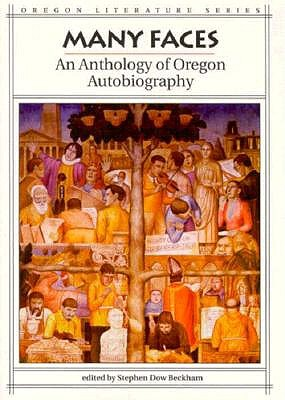 Many Faces: An Anthology of Oregon Autobiography - Beckham, Stephen Dow (Editor)