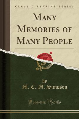 Many Memories of Many People (Classic Reprint) - Simpson, M C M