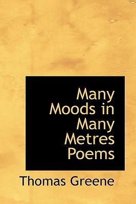Many Moods in Many Metres Poems - Greene, Thomas