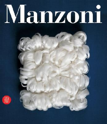 Manzoni: Catalogo Delle Opere - Celant, Germano, and Scaturin, Cecilia, and Mascheroni, Silvia